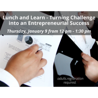 Lunch and Learn - Turning Challenge into an Entrepreneurial Success