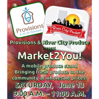 Market2You! - Brought to you by Provisions & River City Produce