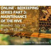 Online - Beekeeping Series: Maintenance of the Hive