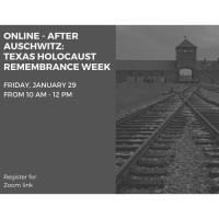 Online - After Auschwitz: Texas Holocaust Remembrance Week