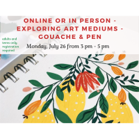 In Person or Online - Exploring Art Mediums - Gouache & Pen