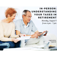 In-person: Understanding Your Taxes in Retirement