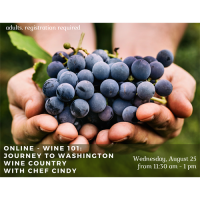 Online - Wine 101: Journey to Washington Wine Country with Chef Cindy