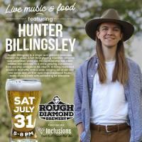 Live Music with Hunter Billingsley at Rough Diamond Brewery Saturday, July 31, from 5-8 PM.