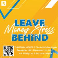 Leave Money Stress Behind - Financial Peace University