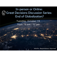 In-person or Online: Great Decisions Discussion Series: End of Globalization?