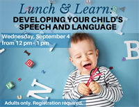 Lunch and Learn - Developing Your Child's Speech and Language