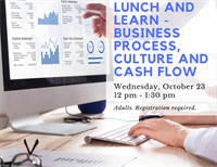 Lunch and Learn - Business Process, Culture, and Cash Flow