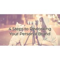 4 Steps to Reworking Your Personal Brand