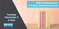 Self-Publishing 101: An Intensive 3 Hour Course
