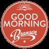 Good Morning, Branson!