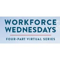Workforce Wednesdays | Virtual Series