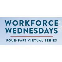 Workforce Wednesdays | Virtual Series