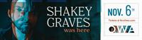 Shakey Graves Was Here - OWA