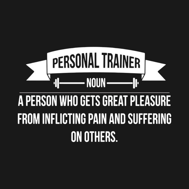 We have several personal trainers
