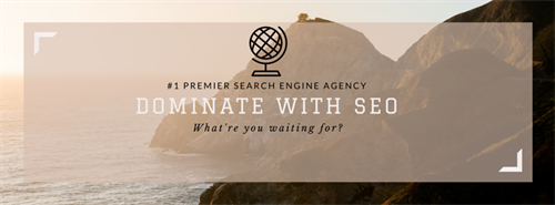 Dominate With SEO - Premier Search Engine Agency