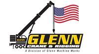 Glenn Crane & Rigging  A Division of Glenn Machine Works
