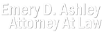 Emery D. Ashley, Attorney At Law
