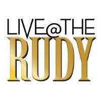 LIVE@THE RUDY to Open JULY 10, 2021!