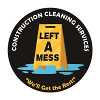 Left A Mess Construction Cleaning Services