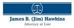 James B. (Jim) Hawkins, Attorney at Law