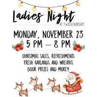 Twigs- Ladies Night