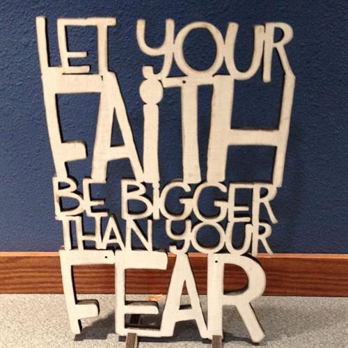 Let Your Faith Be Bigger than Your Fears