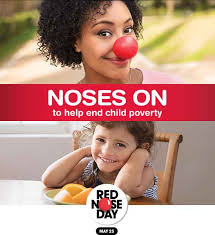 Red Nose Day, every April -May. Help us end child poverty