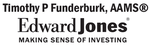 Edward Jones - Financial Advisor: Tim Funderburk