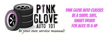 Pink Gloves Auto 101 Classes offered for FREE throughout the year