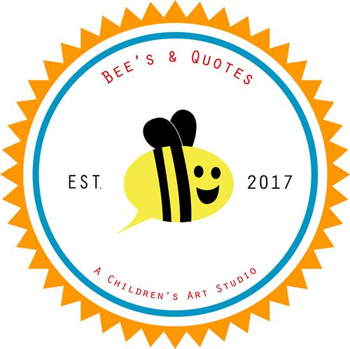Bee's & Quotes A Children's Art Studio