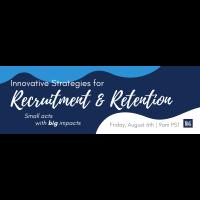 Innovative Strategies for Recruitment & Retention