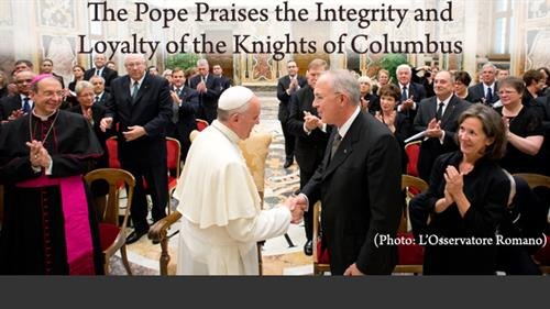 Pope Francis Praises Integrity and Loyalty of Knights of Columbus