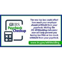 "IRS Encourages Workers to Get a ""Paycheck Checkup"""