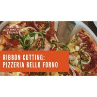 Ribbon Cutting: Pizzeria Bello Forno!