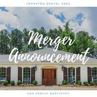 Johnston Dental Care & Cox Family Dentistry Merger Announcement