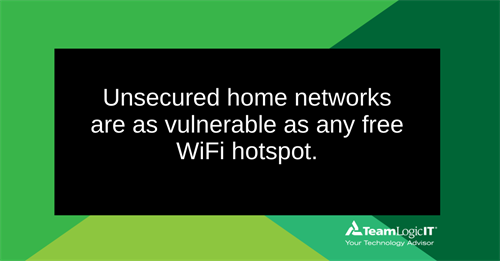 Unsecured home networks are risky!