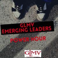 GLMV Emerging Leaders Power Hour