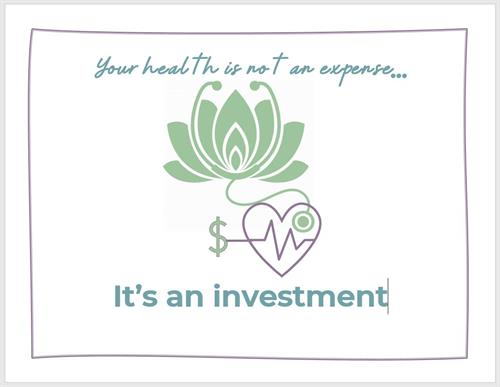 Your health is not an expense, it's an investment