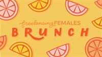 Freelancing Females - Brunch
