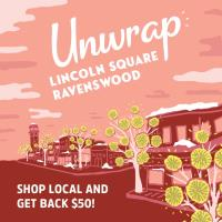 Unwrap Lincoln Square and Ravenswood