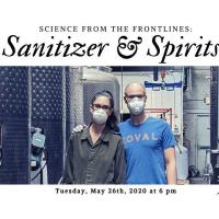 Science from the Frontlines: Sanitizer & Spririts