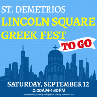 Lincoln Square Greek Fest - To Go