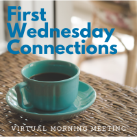First Wednesday Connections 5/6/20 Virtual
