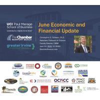 June Economic & Financial Update Presented by UCI Paul Merage School of Business