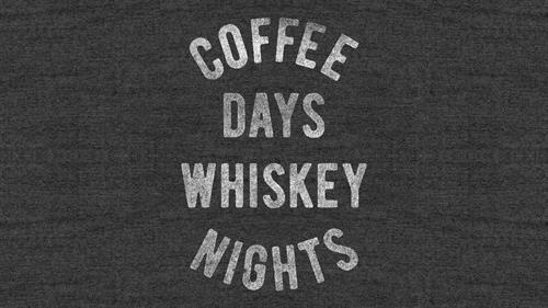 Coffee Days & Whiskey Nights
