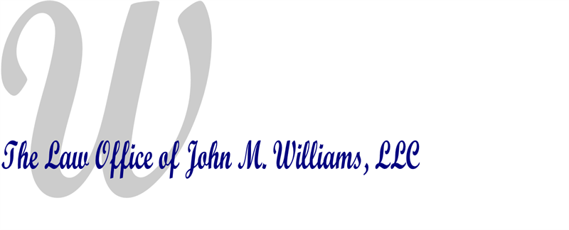 The Law Office of John M. Williams, LLC