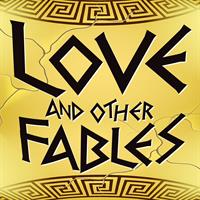 LOVE AND OTHER FABLES at Theatre By The Sea