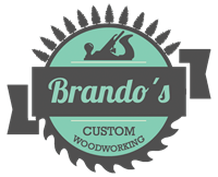 Brando's Custom Woodworking