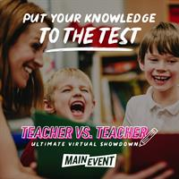 Main Event - Teacher vs Teacher Ultimate Virtual Showdown